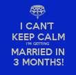 I CAN'T  KEEP CALM I'M GETTING MARRIED IN 3 MONTHS! - Personalised Tea Towel: Premium