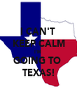 I CAN'T  KEEP CALM I'M  GOING TO  TEXAS! - Personalised Tea Towel: Premium