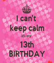 I can't  keep calm it's my  13th BIRTHDAY - Personalised Tea Towel: Premium