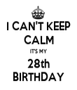 I CAN'T KEEP CALM IT'S MY 28th BIRTHDAY - Personalised Tea Towel: Premium