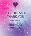 I FEEL BLESSED THANK YOU FOR YOUR  BIRTHDAY WISHES - Personalised Tea Towel: Premium