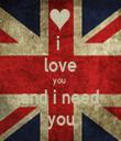 i  love you  and i need you - Personalised Tea Towel: Premium