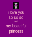i love you so so so much my beautiful princess - Personalised Tea Towel: Premium