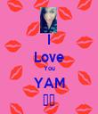 I Love You YAM ♥♥ - Personalised Tea Towel: Premium