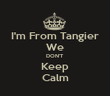 I'm From Tangier We DON'T Keep Calm - Personalised Tea Towel: Premium