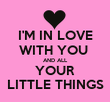 I'M IN LOVE WITH YOU  AND ALL YOUR LITTLE THINGS - Personalised Tea Towel: Premium