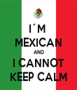 I´M  MEXICAN AND I CANNOT KEEP CALM - Personalised Tea Towel: Premium