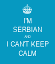 I'M SERBIAN AND I CAN'T KEEP CALM - Personalised Tea Towel: Premium