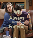 I Will Always Be There For you  - Personalised Tea Towel: Premium