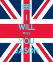 I WILL MISS YOU JASON - Personalised Tea Towel: Premium