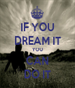 IF YOU DREAM IT YOU CAN DO IT - Personalised Tea Towel: Premium