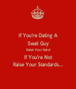 If You're Dating A Swati Guy Raise Your Hand If You're Not Raise Your Standards... - Personalised Tea Towel: Premium