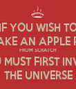 IF YOU WISH TO MAKE AN APPLE PIE FROM SCRATCH YOU MUST FIRST INVENT THE UNIVERSE - Personalised Tea Towel: Premium
