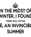 IN THE MIDST OF WINTER, I FOUND THERE WAS, WITHIN ME, AN INVINCIBLE SUMMER - Personalised Tea Towel: Premium