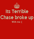 Its Terrible Chase broke up With me :(   - Personalised Tea Towel: Premium