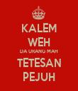 KALEM WEH DA URANG MAH TETESAN PEJUH - Personalised Tea Towel: Premium