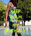 KEEP CALM 1 DAY UNTIL MY BIRTHDAY - Personalised Tea Towel: Premium