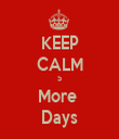 KEEP CALM 5 More  Days - Personalised Tea Towel: Premium