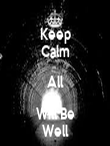 Keep Calm All Will Be Well - Personalised Tea Towel: Premium