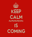 KEEP CALM ALMENDRERAS IS COMING - Personalised Tea Towel: Premium