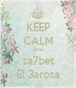 KEEP CALM ANa sa7bet El 3arosa - Personalised Tea Towel: Premium