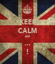 KEEP CALM and ... ! - Personalised Tea Towel: Premium