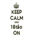 KEEP CALM AND 18tão ON - Personalised Tea Towel: Premium