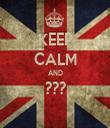 KEEP CALM AND ???  - Personalised Tea Towel: Premium