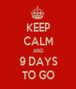 KEEP CALM AND 9 DAYS TO GO - Personalised Tea Towel: Premium