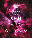 KEEP CALM AND A JEDI WILL YOU BE - Personalised Tea Towel: Premium