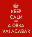 KEEP CALM AND A OBRA VAI ACABAR - Personalised Tea Towel: Premium