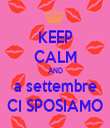KEEP CALM AND a settembre CI SPOSIAMO - Personalised Tea Towel: Premium
