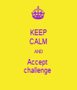 KEEP CALM AND Accept  challenge  - Personalised Tea Towel: Premium