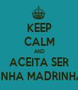KEEP CALM AND ACEITA SER MINHA MADRINHA? - Personalised Tea Towel: Premium