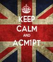 KEEP CALM AND ACM1PT  - Personalised Tea Towel: Premium