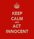 KEEP CALM AND ACT INNOCENT - Personalised Tea Towel: Premium