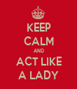 KEEP CALM AND ACT LIKE A LADY - Personalised Tea Towel: Premium