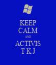 KEEP CALM AND ACTIVIS T K J - Personalised Tea Towel: Premium