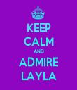 KEEP CALM AND ADMIRE LAYLA - Personalised Tea Towel: Premium