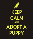 KEEP CALM AND ADOPT A PUPPY - Personalised Tea Towel: Premium