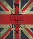 KEEP CALM AND ADORE DOGS - Personalised Tea Towel: Premium