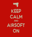 KEEP CALM AND AIRSOFT ON - Personalised Tea Towel: Premium