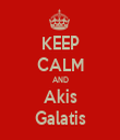 KEEP CALM AND Akis Galatis - Personalised Tea Towel: Premium