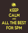 KEEP CALM AND ALL THE BEST FOR SPM - Personalised Tea Towel: Premium
