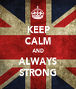 KEEP CALM AND ALWAYS STRONG - Personalised Tea Towel: Premium