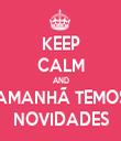 KEEP CALM AND AMANHÃ TEMOS NOVIDADES - Personalised Tea Towel: Premium