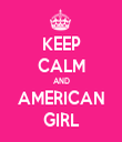 KEEP CALM AND AMERICAN GIRL - Personalised Tea Towel: Premium