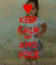 KEEP CALM AND AMO VOCÊ - Personalised Tea Towel: Premium