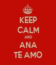 KEEP CALM AND ANA TE AMO - Personalised Tea Towel: Premium