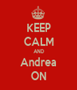 KEEP CALM AND Andrea ON - Personalised Tea Towel: Premium